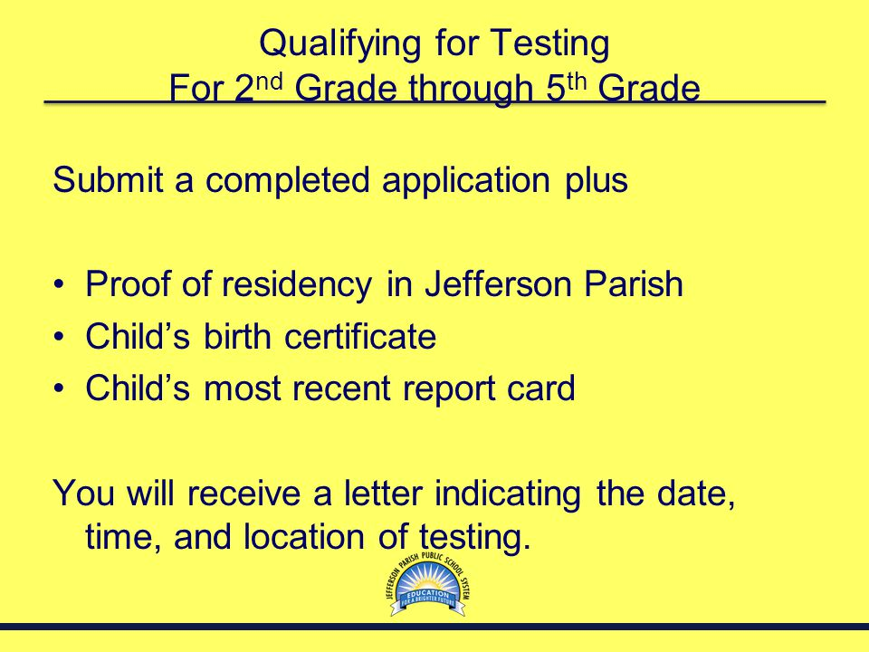 Qualifying for Testing For 2nd Grade through 5th Grade