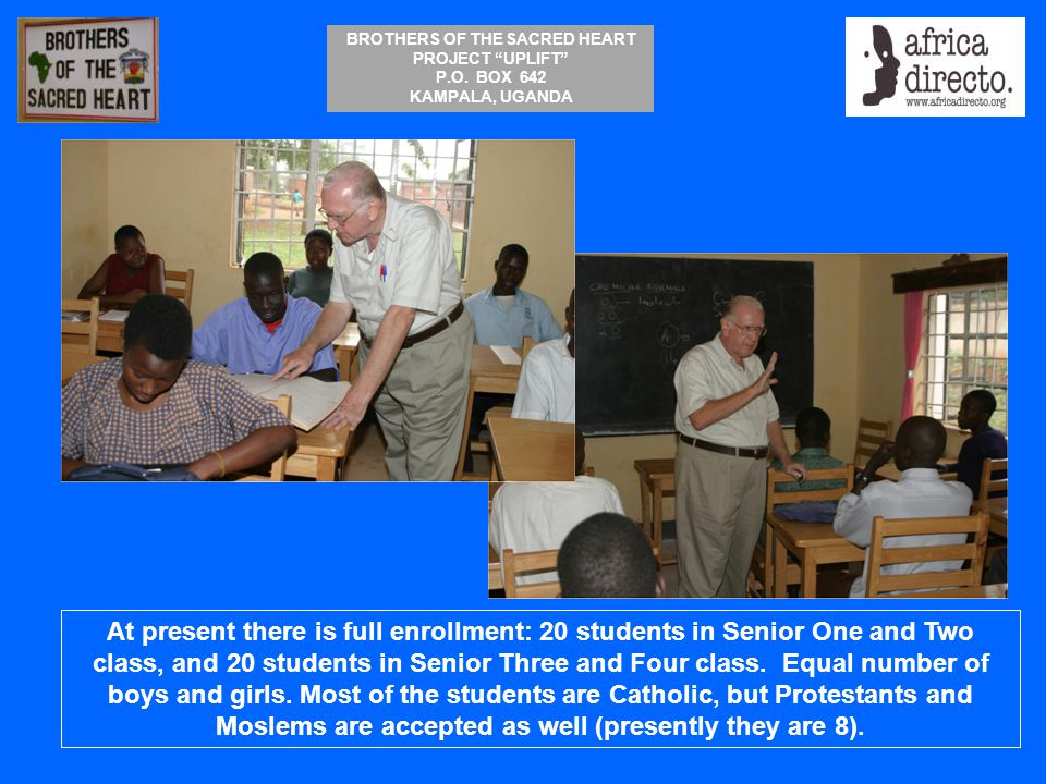 At present there is full enrollment: 20 students in Senior One and Two class, and 20 students in Senior Three and Four class.