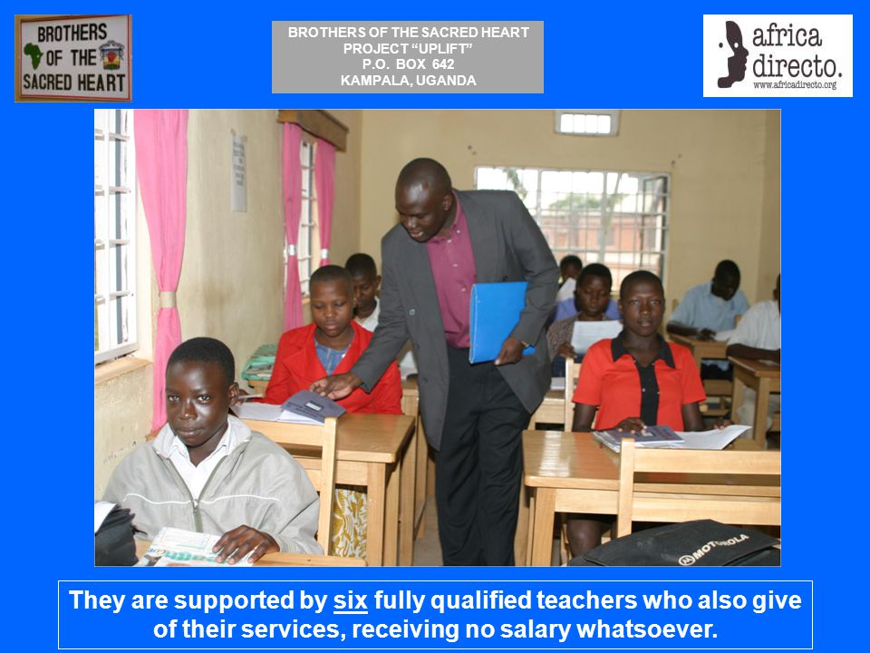They are supported by six fully qualified teachers who also give of their services, receiving no salary whatsoever.