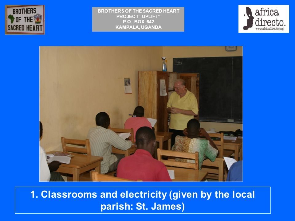 1. Classrooms and electricity (given by the local parish: St. James)