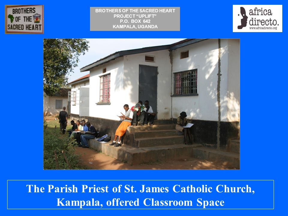 The Parish Priest of St. James Catholic Church, Kampala, offered Classroom Space