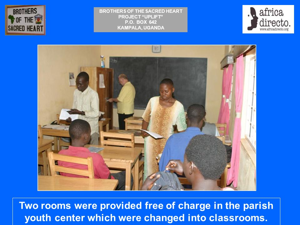 Two rooms were provided free of charge in the parish youth center which were changed into classrooms.