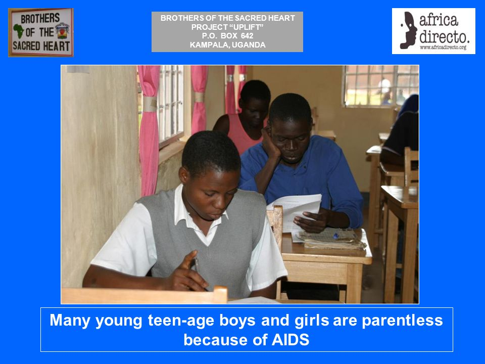 Many young teen-age boys and girls are parentless because of AIDS