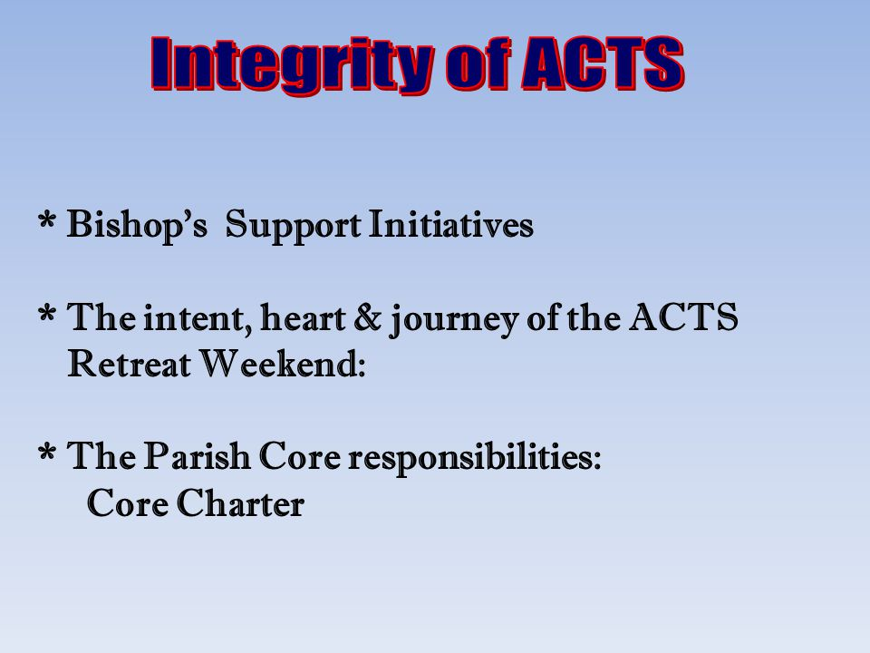 Integrity of ACTS * Bishop's Support Initiatives
