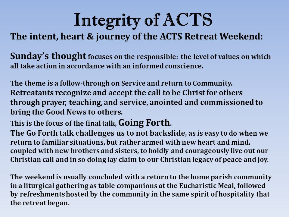Integrity of ACTS The intent, heart & journey of the ACTS Retreat Weekend: