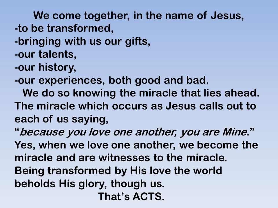 We come together, in the name of Jesus,