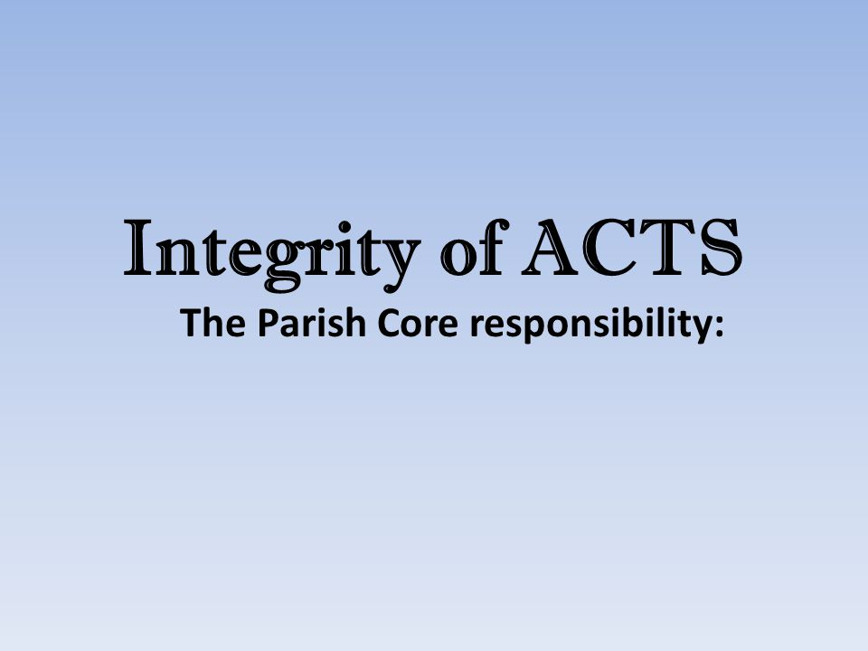The Parish Core responsibility: