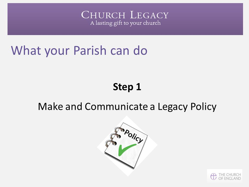 Make and Communicate a Legacy Policy