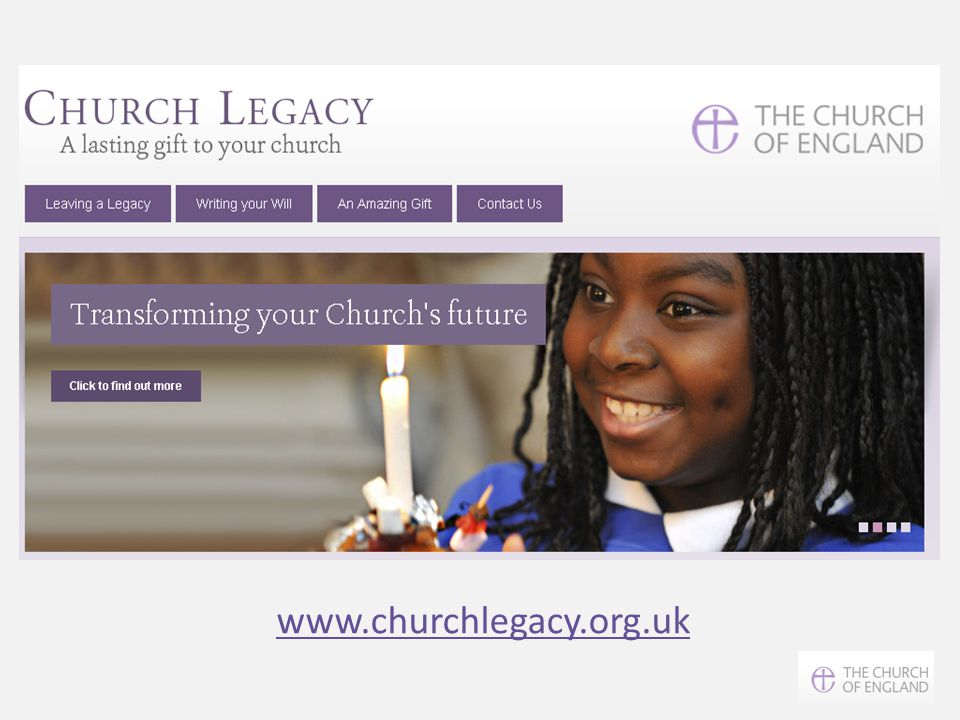 www.churchlegacy.org.uk Lots more examples on An Amazing Gift tab.