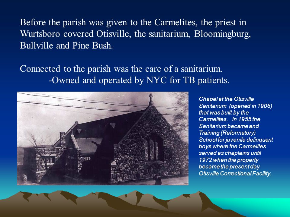Connected to the parish was the care of a sanitarium.