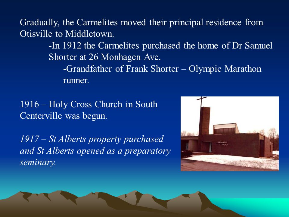 Gradually, the Carmelites moved their principal residence from Otisville to Middletown.
