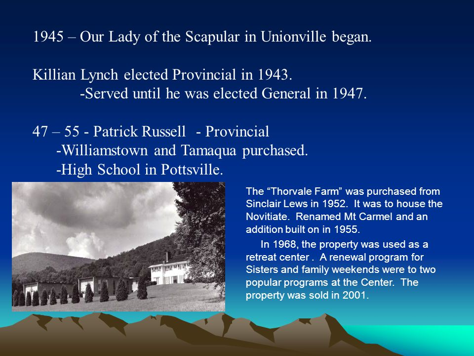 1945 – Our Lady of the Scapular in Unionville began.