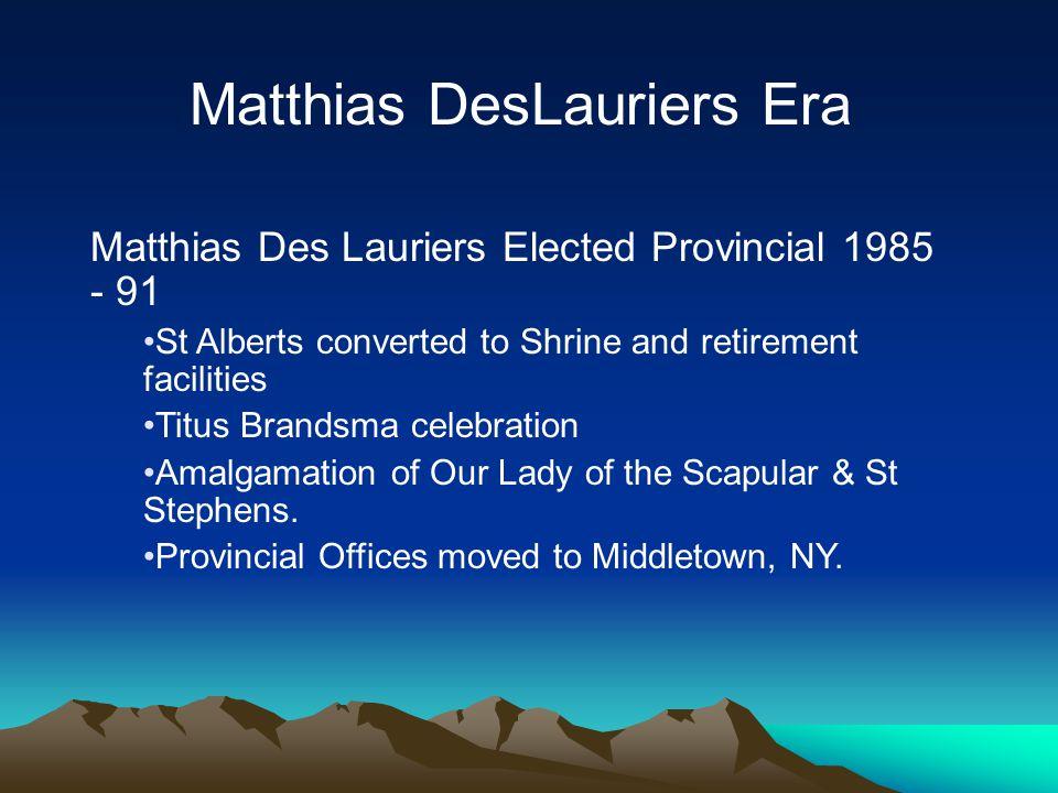 Matthias DesLauriers Era