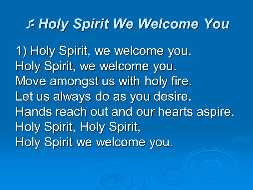 Holy Spirit We Welcome You