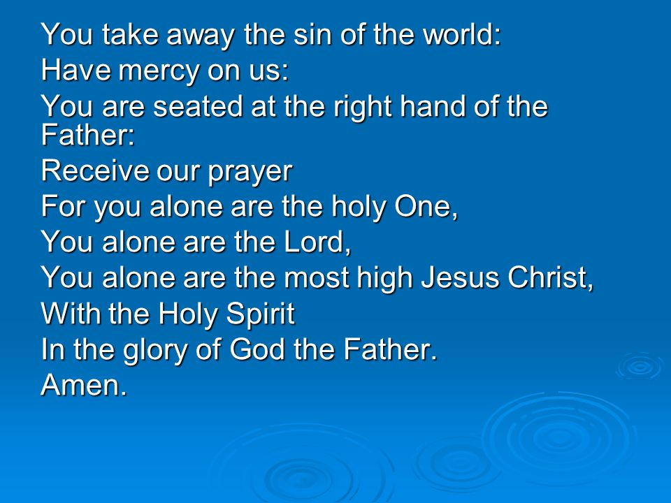 You take away the sin of the world: