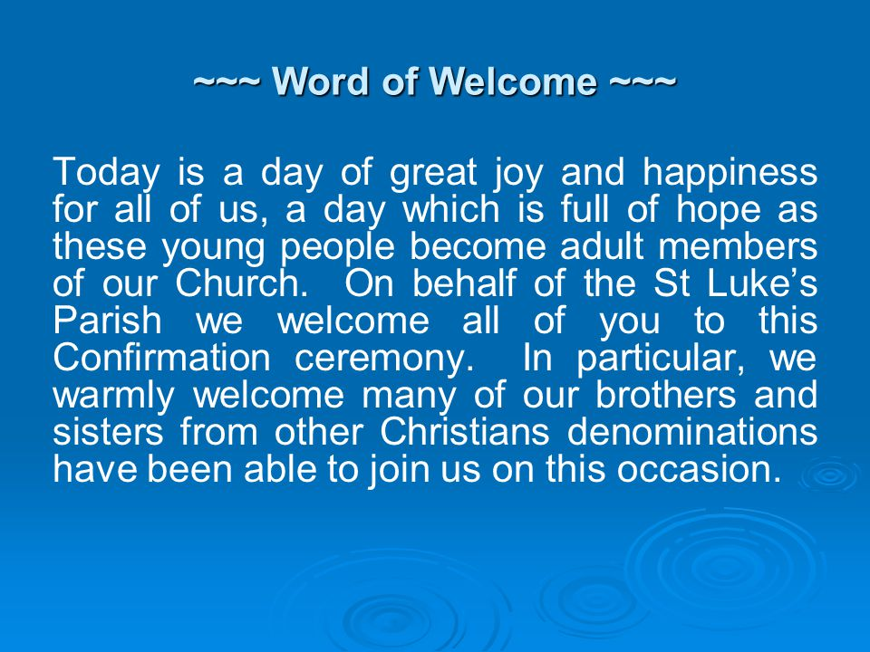 ~~~ Word of Welcome ~~~