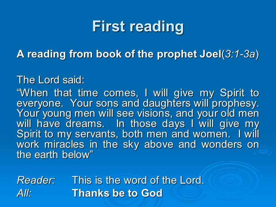 First reading A reading from book of the prophet Joel(3:1-3a)