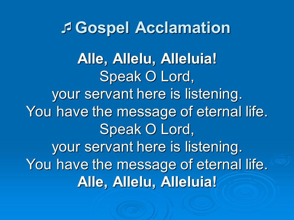 Gospel Acclamation Alle, Allelu, Alleluia! Speak O Lord,