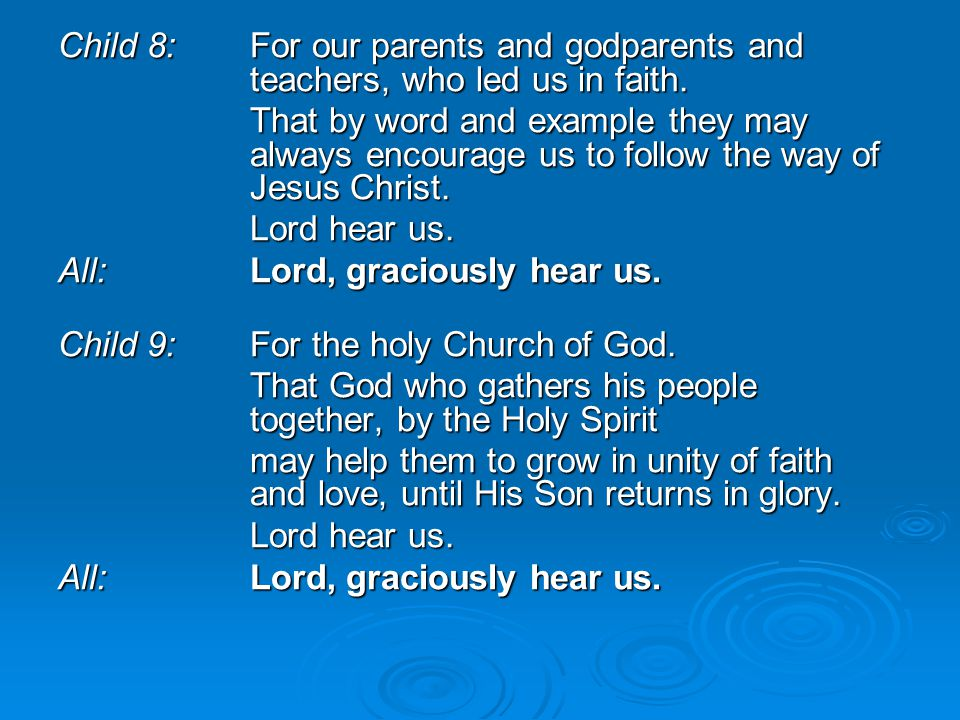 Child 8:. For our parents and godparents and