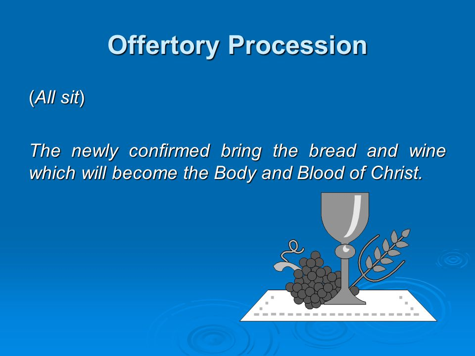 Offertory Procession (All sit)