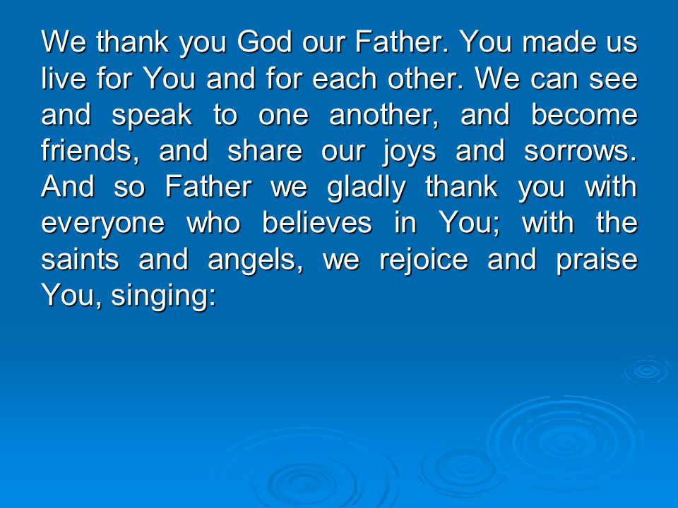 We thank you God our Father