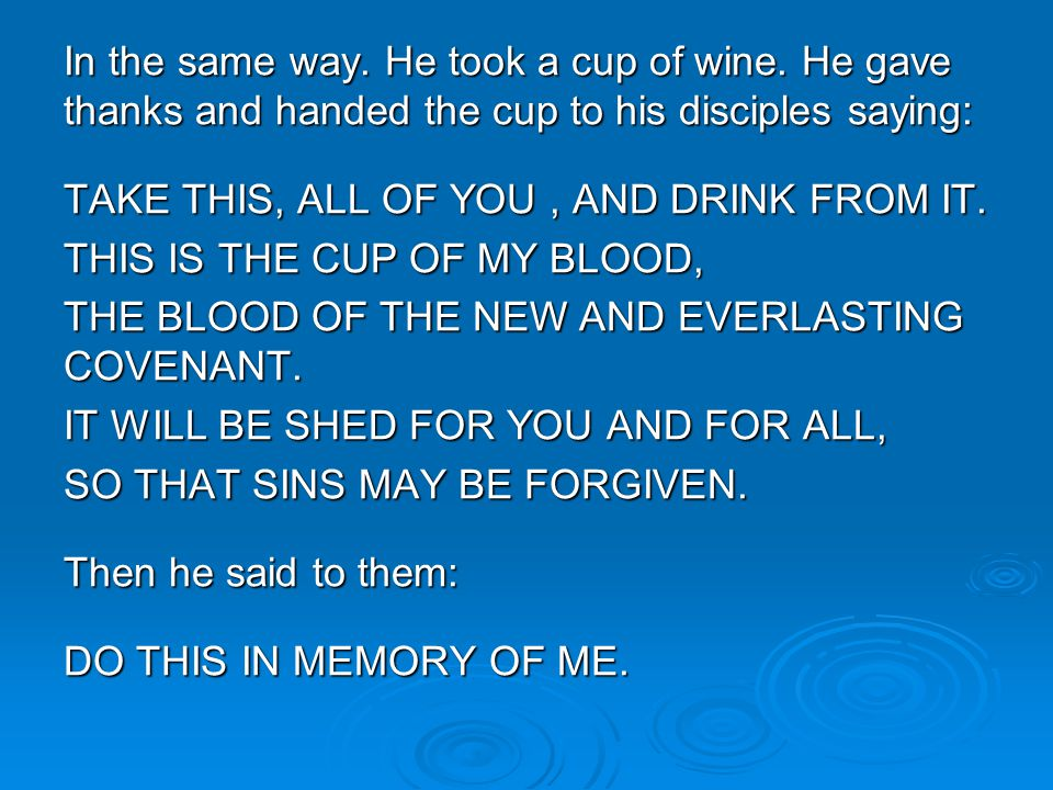 In the same way. He took a cup of wine