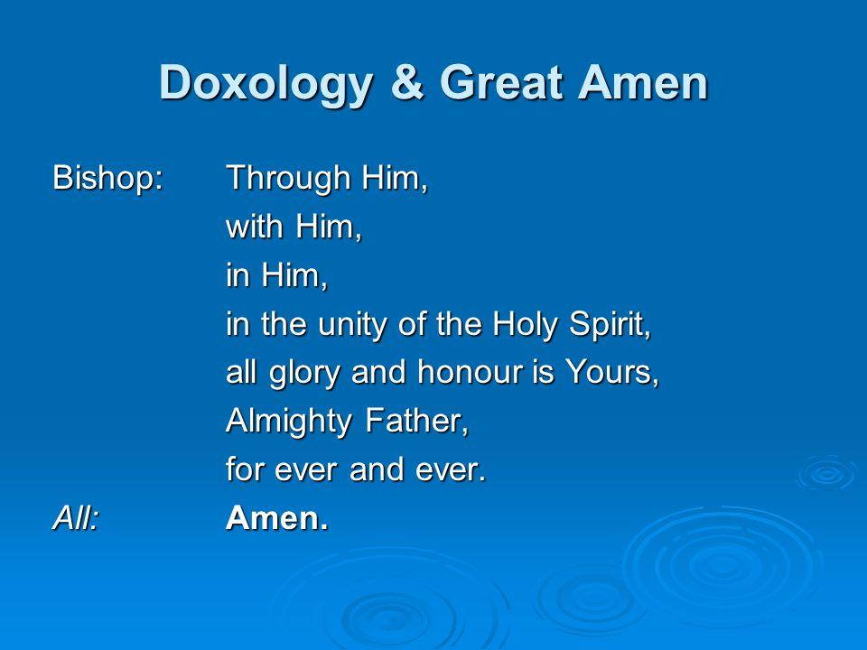Doxology & Great Amen Bishop: Through Him, with Him, in Him,