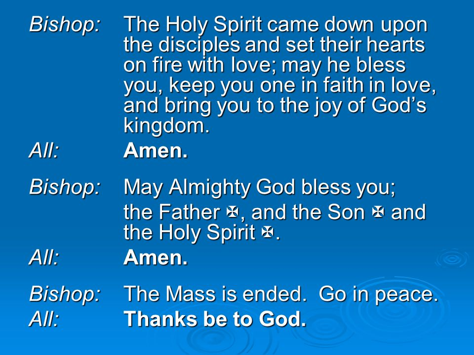 Bishop:. The Holy Spirit came down upon