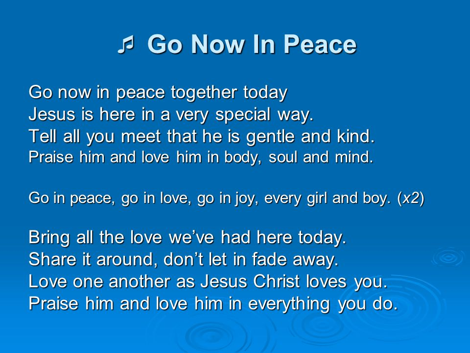  Go Now In Peace Go now in peace together today
