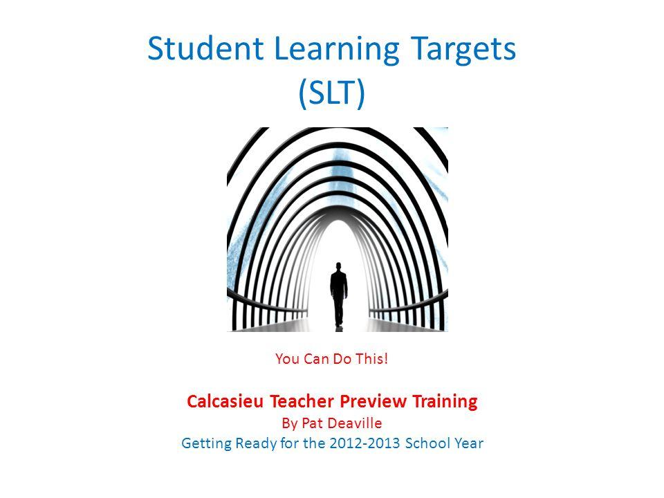 Student Learning Targets (SLT)