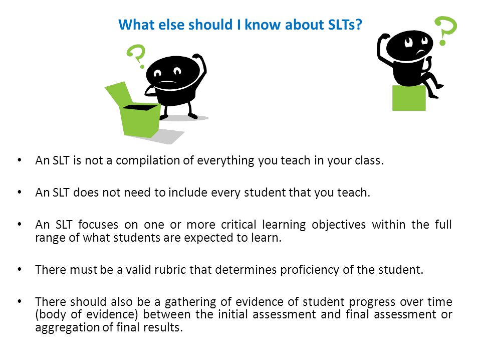 What else should I know about SLTs