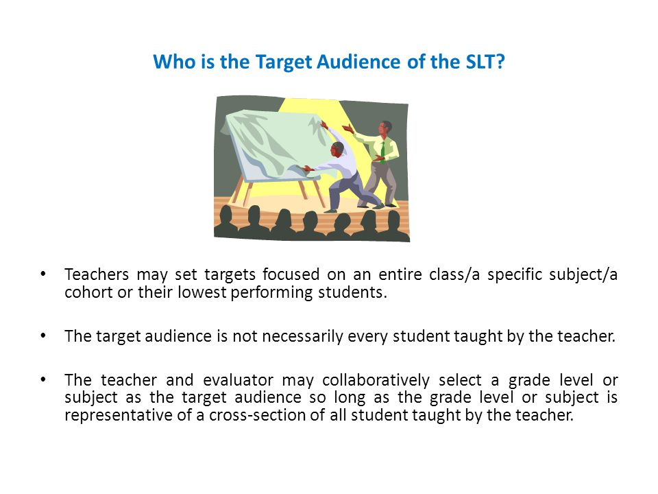 Who is the Target Audience of the SLT