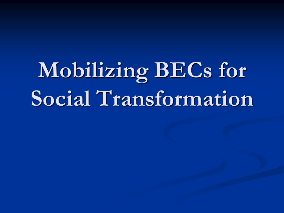Mobilizing BECs for Social Transformation