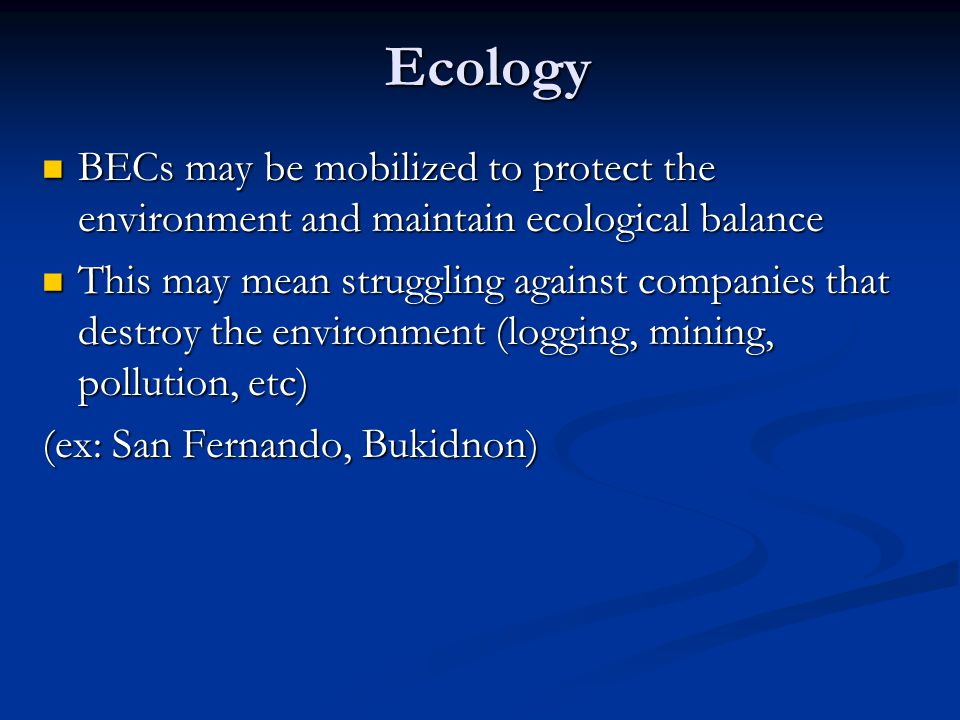 Ecology BECs may be mobilized to protect the environment and maintain ecological balance.