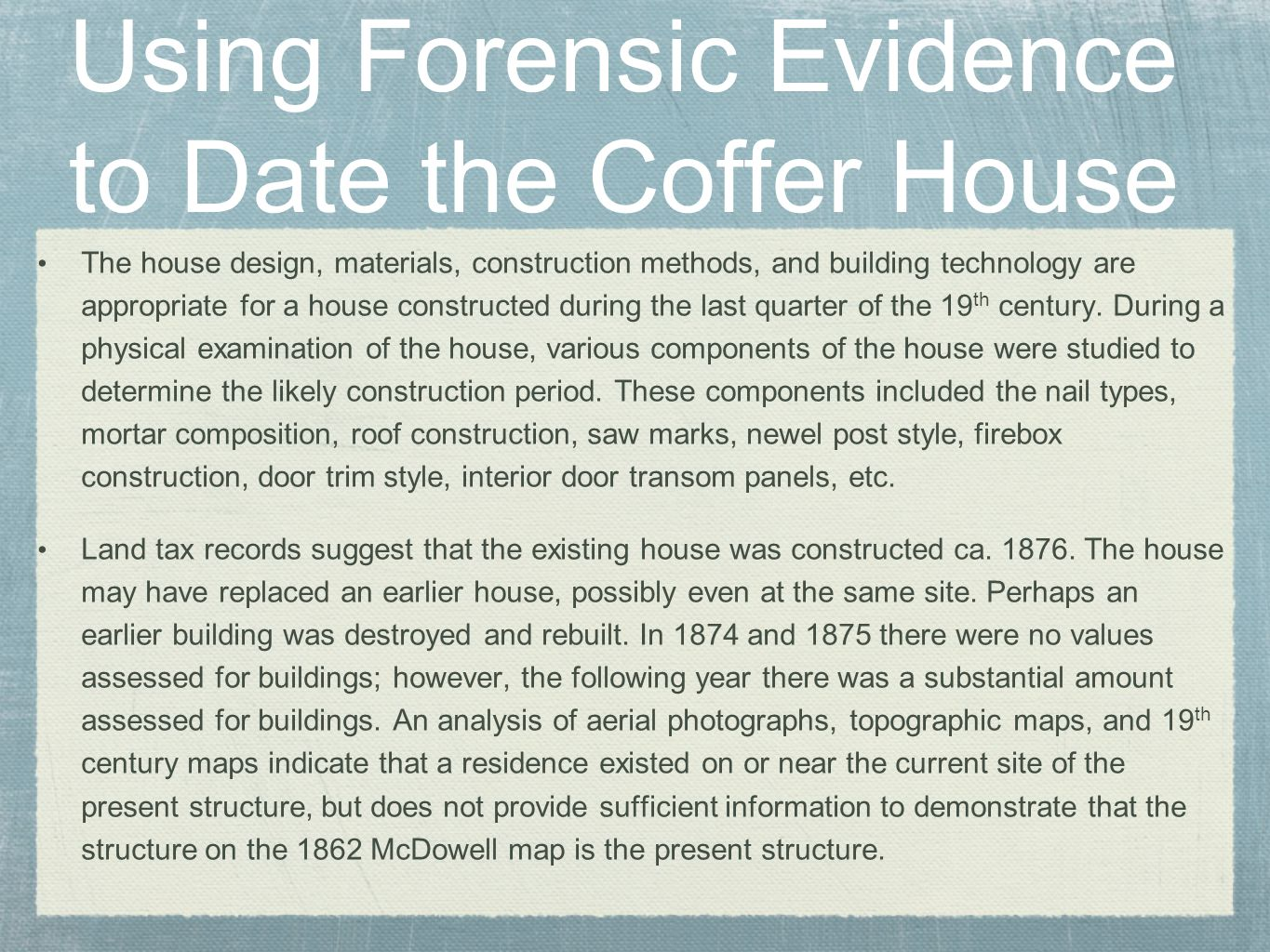 Using Forensic Evidence to Date the Coffer House