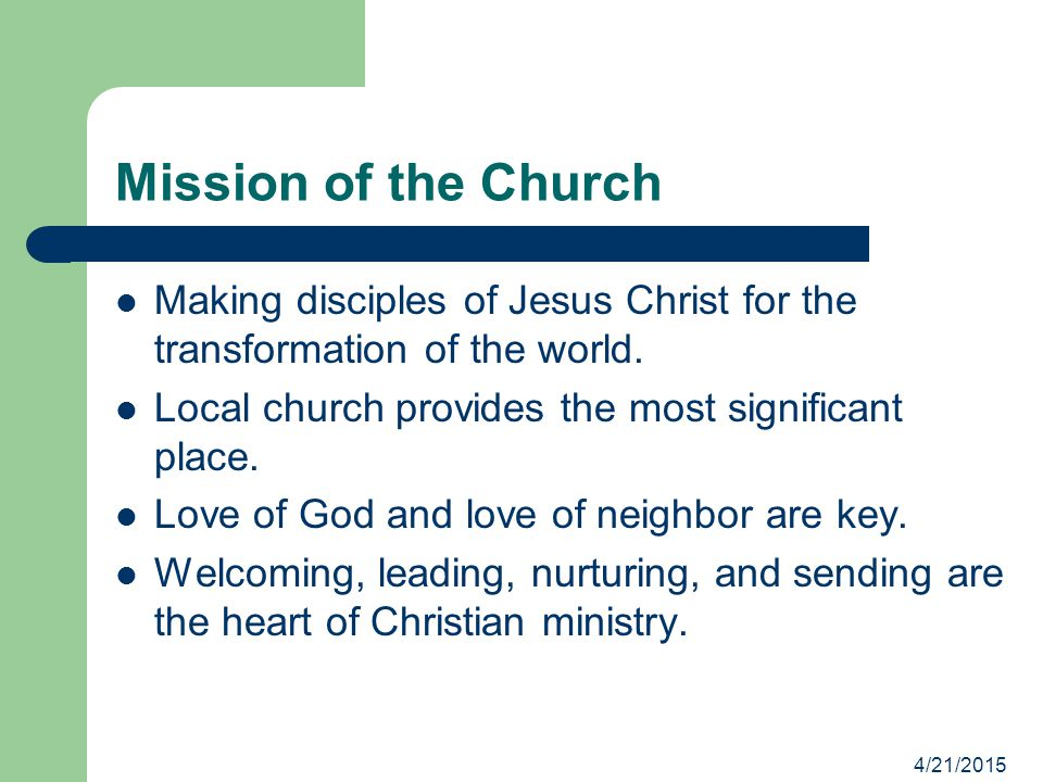 * 07/16/96. Mission of the Church. Making disciples of Jesus Christ for the transformation of the world.