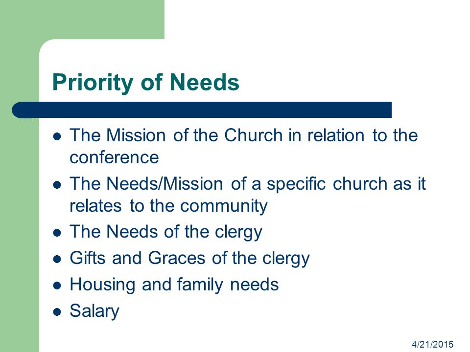 * 07/16/96. Priority of Needs. The Mission of the Church in relation to the conference.