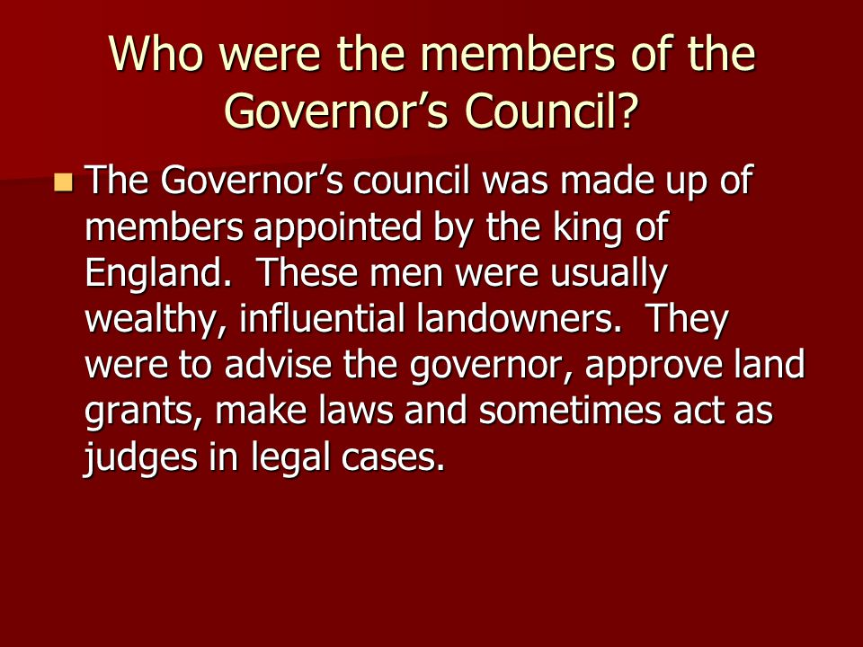 Who were the members of the Governor's Council