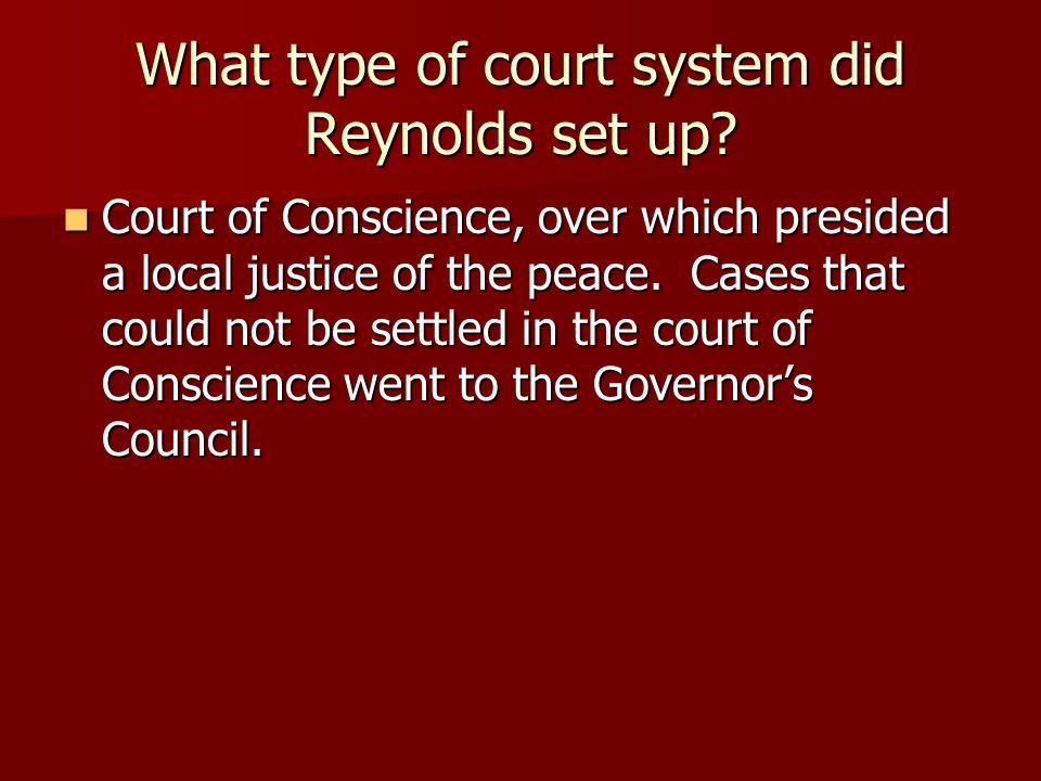 What type of court system did Reynolds set up