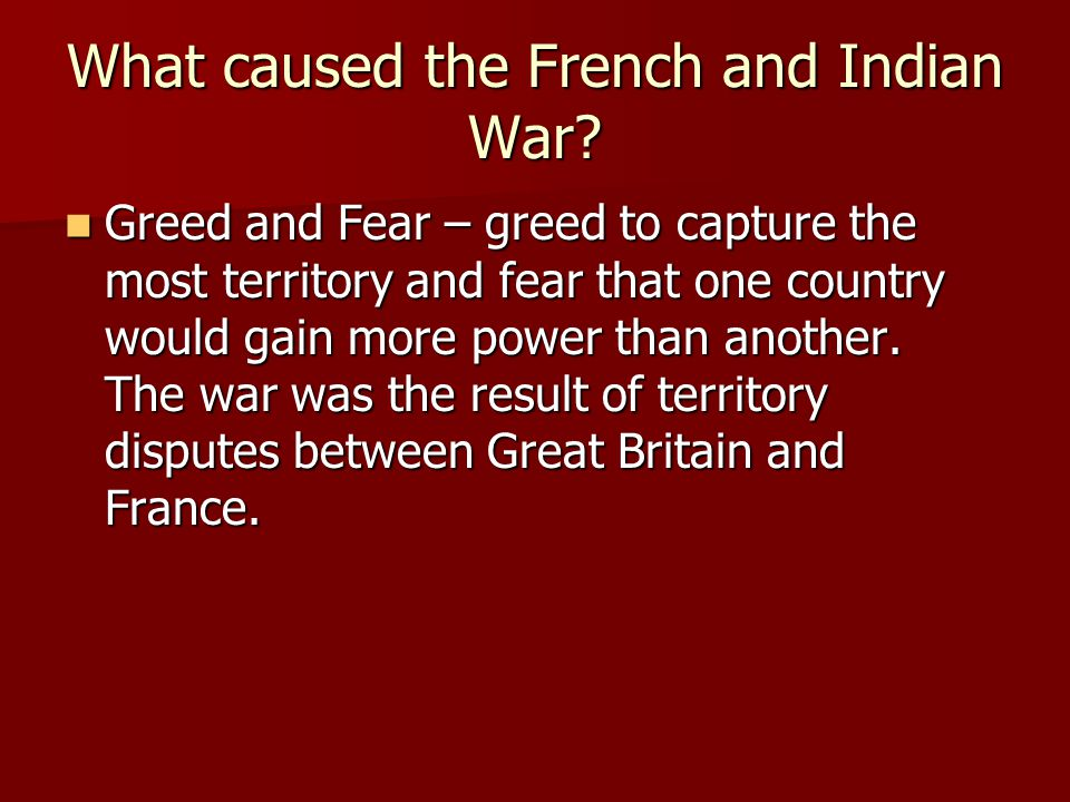 What caused the French and Indian War