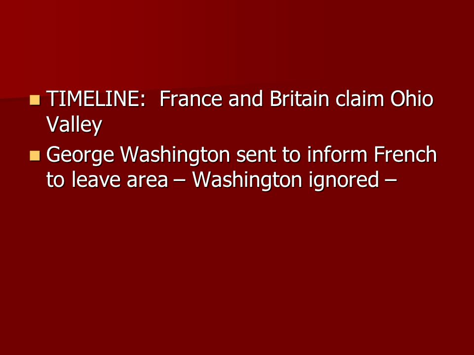 TIMELINE: France and Britain claim Ohio Valley