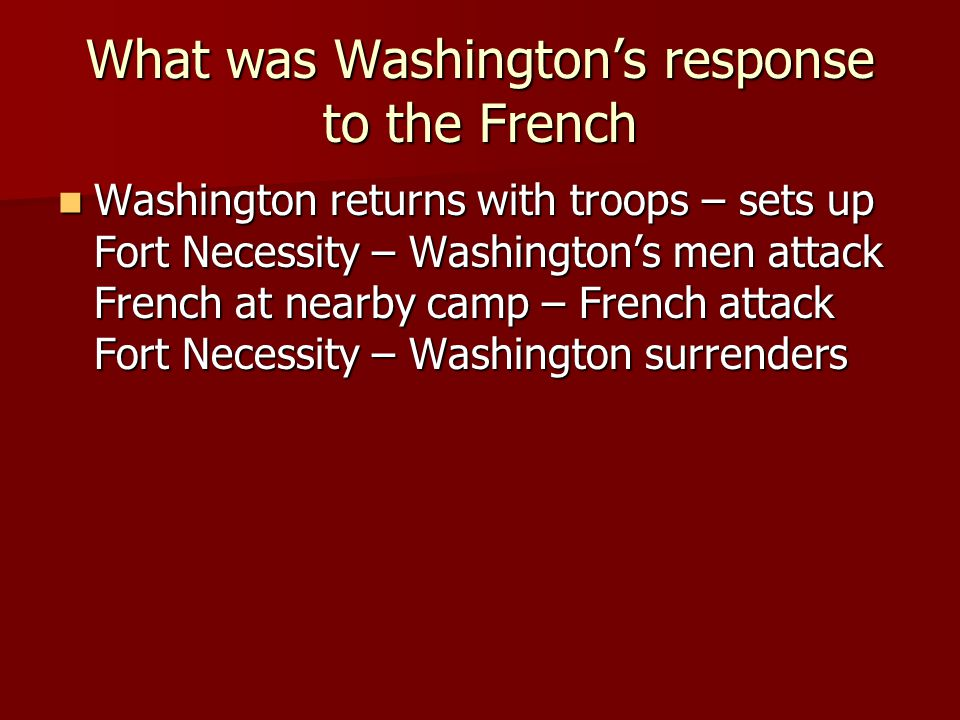 What was Washington's response to the French