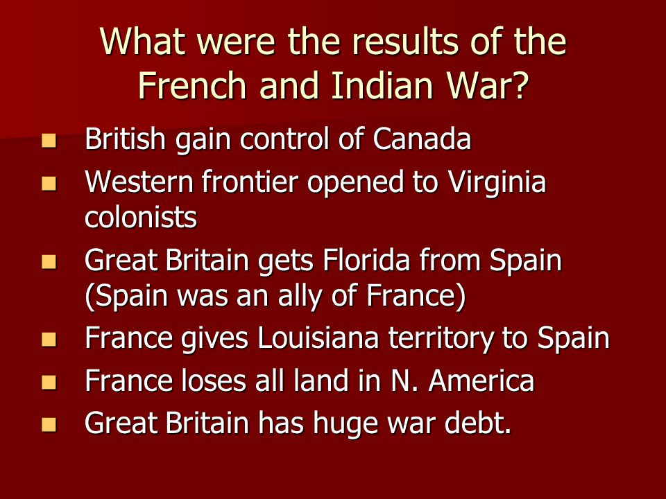 What were the results of the French and Indian War