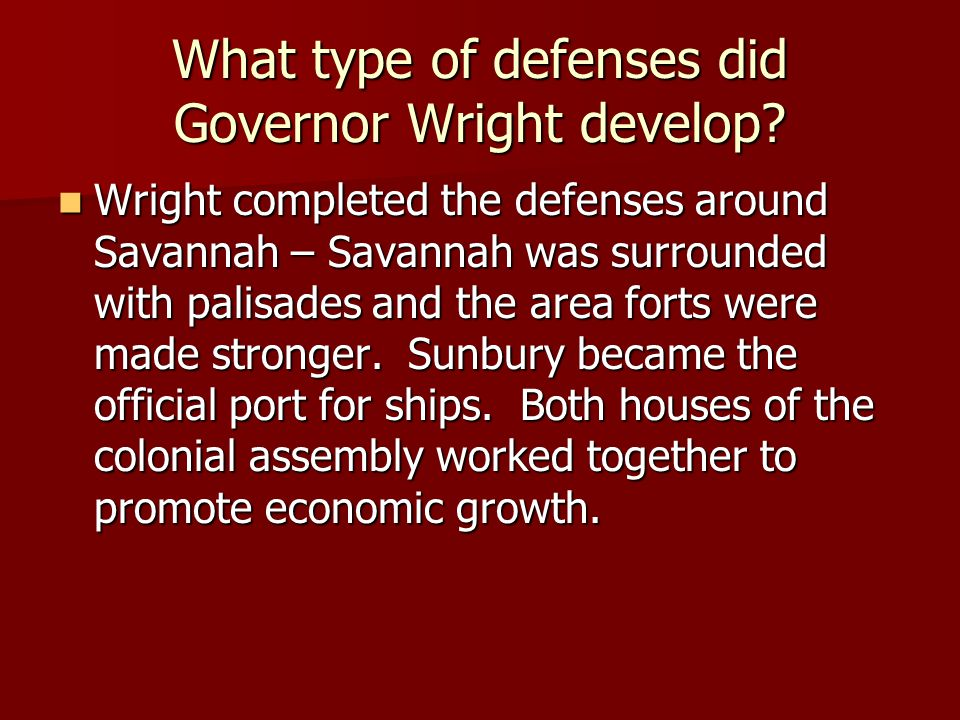 What type of defenses did Governor Wright develop