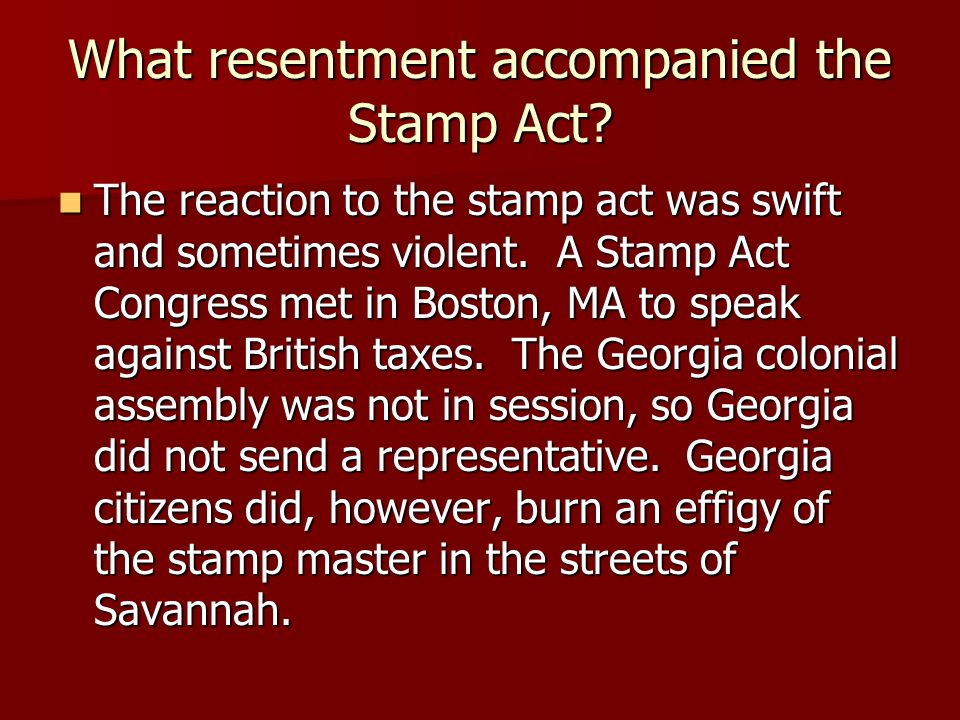 What resentment accompanied the Stamp Act