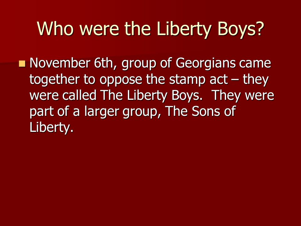 Who were the Liberty Boys