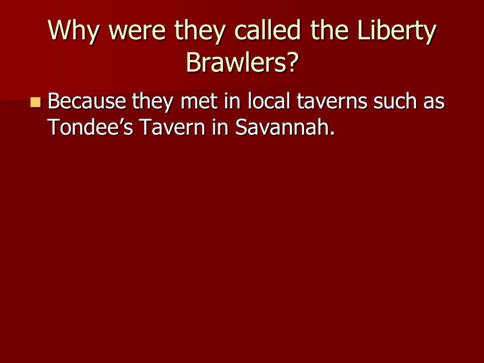 Why were they called the Liberty Brawlers