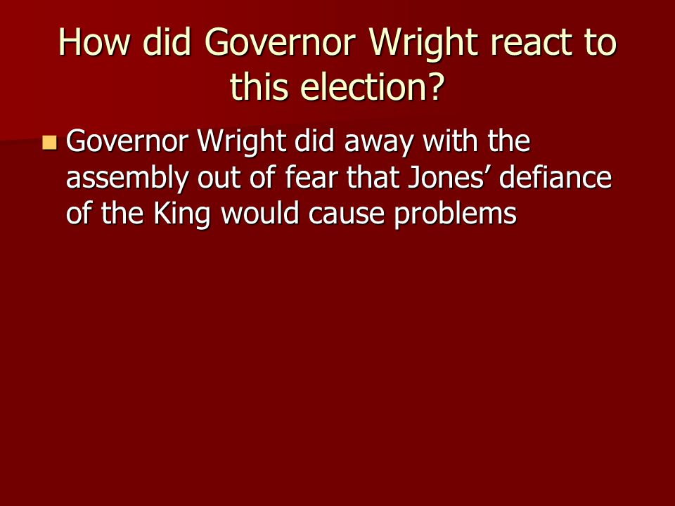 How did Governor Wright react to this election