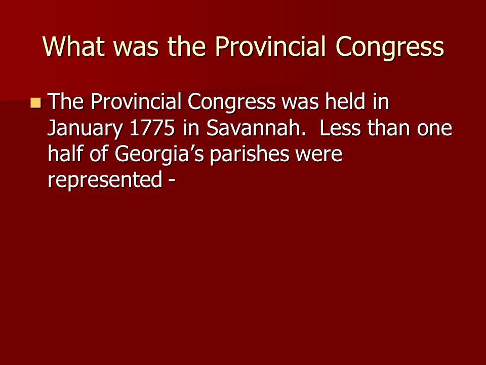 What was the Provincial Congress