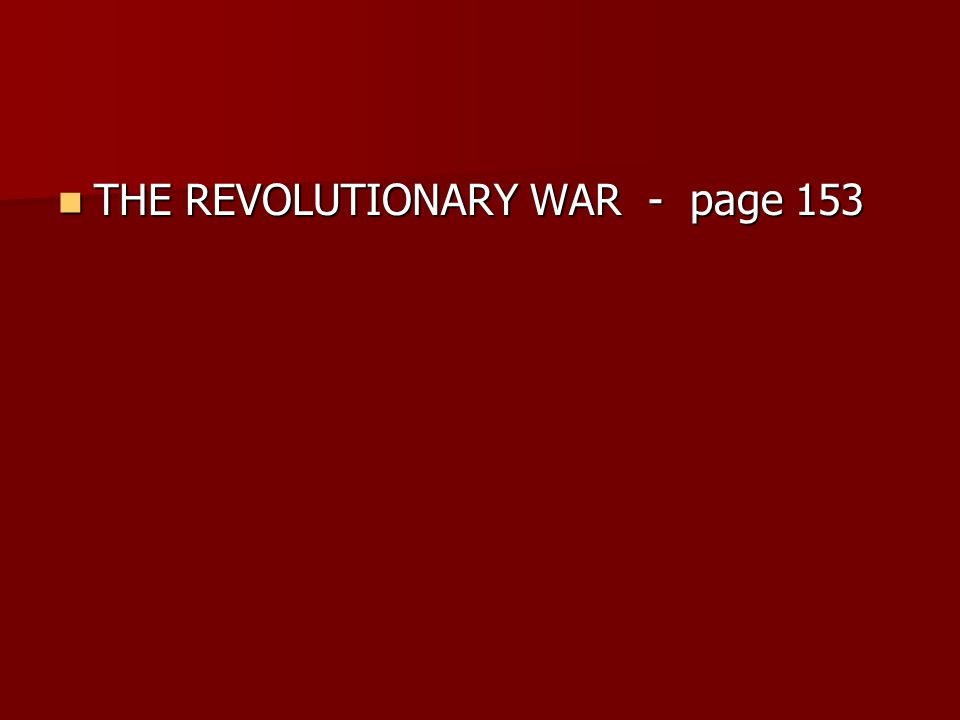 THE REVOLUTIONARY WAR - page 153